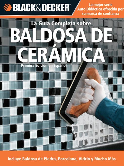 La Guia Completa sobre Baldosa de Ceramica (eBook): Incluye Baldosa de Piedra, Porcelana, Vidrio y Mucho Mas