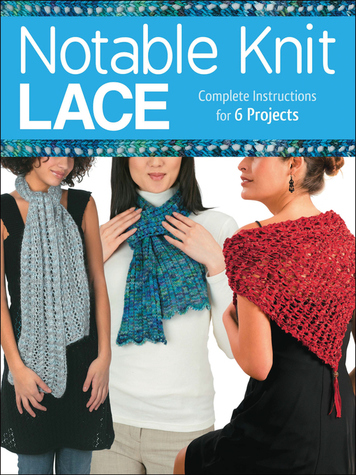 Notable Knit Lace (eBook): Complete Instructions for 6 Projects