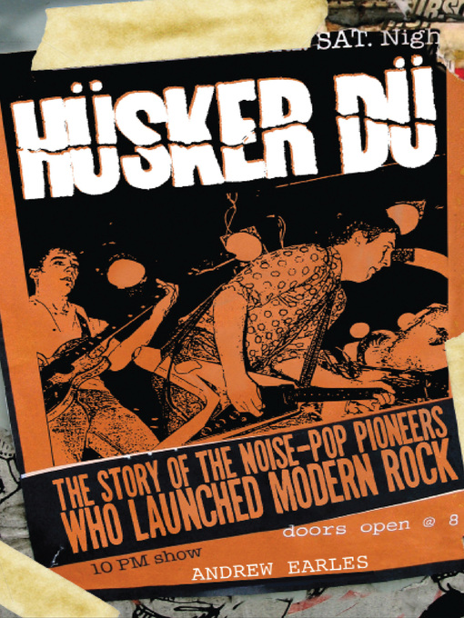 Husker Du (eBook): The Story of the Noise-Pop Pioneers Who Launched Modern Rock