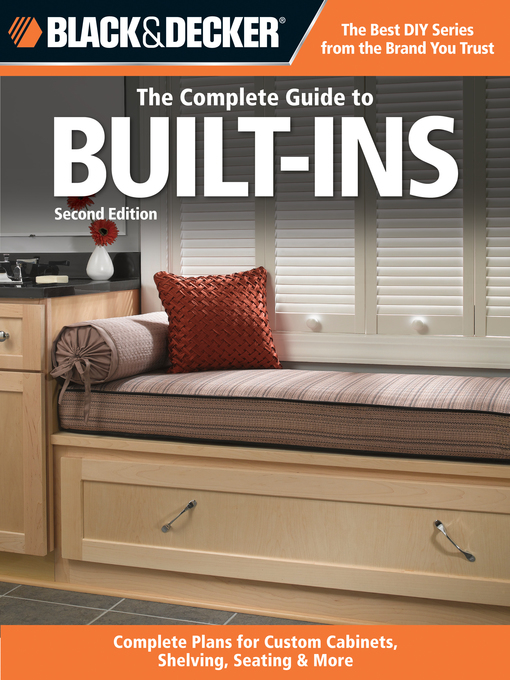 Black & Decker The Complete Guide to Built-Ins (eBook): Complete Plans for Custom Cabinets, Shelving, Seating & More