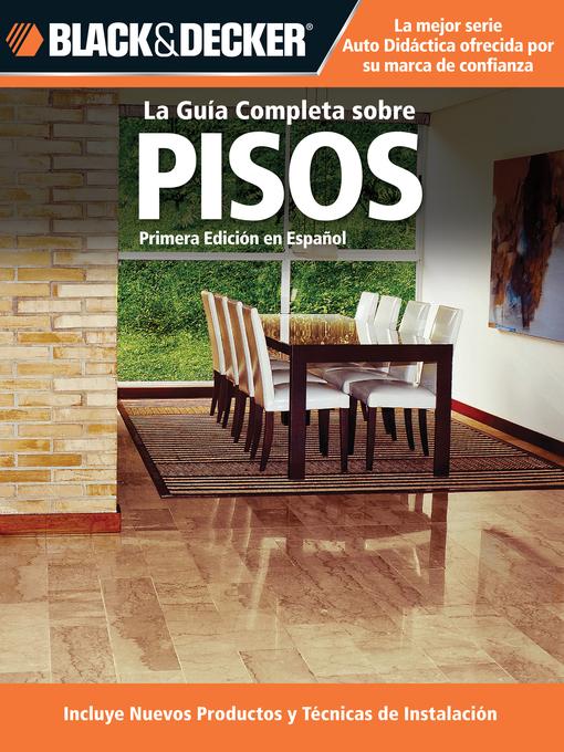La Guia Completa sobre Pisos (eBook): Incluye nuevos productos y tecnicas de instalacion
