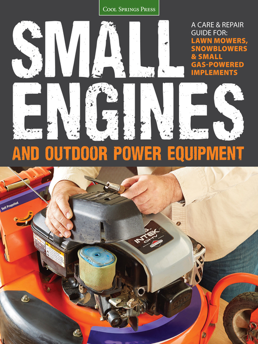 Small Engines and Outdoor Power Equipment (eBook): A Care & Repair Guide for: Lawn Mowers, Snowblowers & Small Gas-Powered Implements