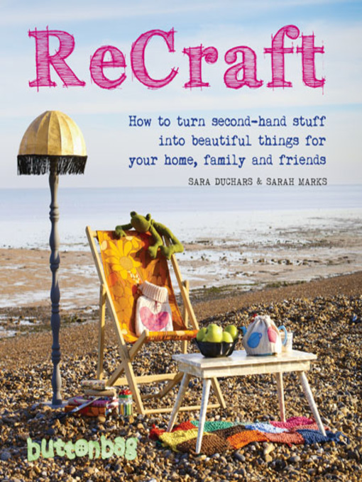 ReCraft (eBook): How to Turn Second-Hand Stuff into Beautiful Things for Your Home, Family, and Friends