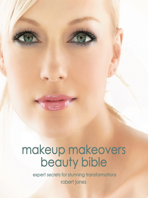 Makeup Makeovers Beauty Bible (eBook): Expert Secrets for Stunning Transformations