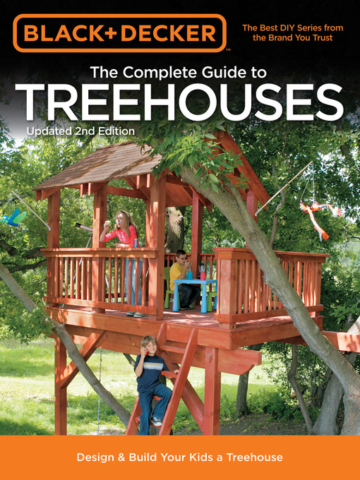 Black & Decker The Complete Guide to Treehouses (eBook): Design & Build Your Kids a Treehouse