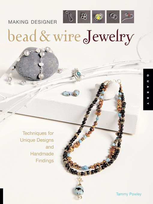 Making Designer Bead & Wire Jewelry (eBook): Techniques for Unique Designs and Handmade Findings