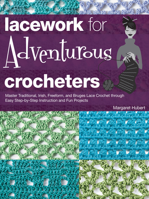 Lacework for Adventurous Crocheters (eBook): Master Traditional, Irish, Freeform, and Bruges Lace Crochet through Easy Step-by-Step Instructions