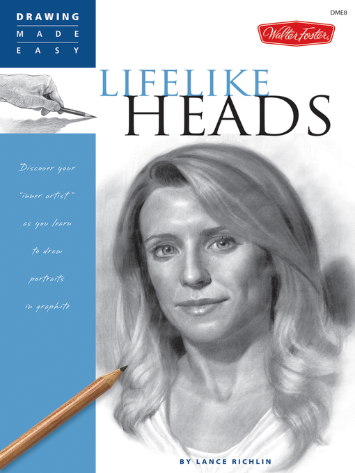 "Drawing Made Easy: Lifelike Heads (eBook): Discover Your ""Inner Artist"" as You Learn to Draw Portraits in Graphite"