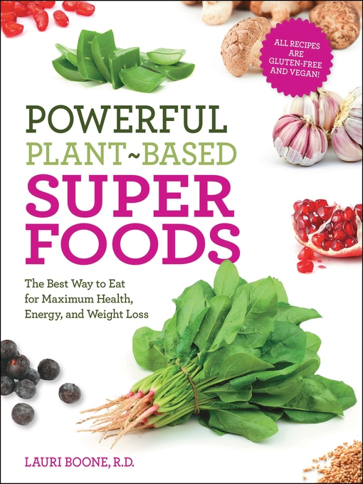 Powerful Plant-Based Superfoods (eBook): The Best Way to Eat for Maximum Health, Energy, and Weight Loss