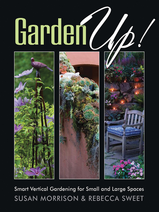 Garden Up! (eBook): Smart Vertical Gardening for Small and Large Spaces