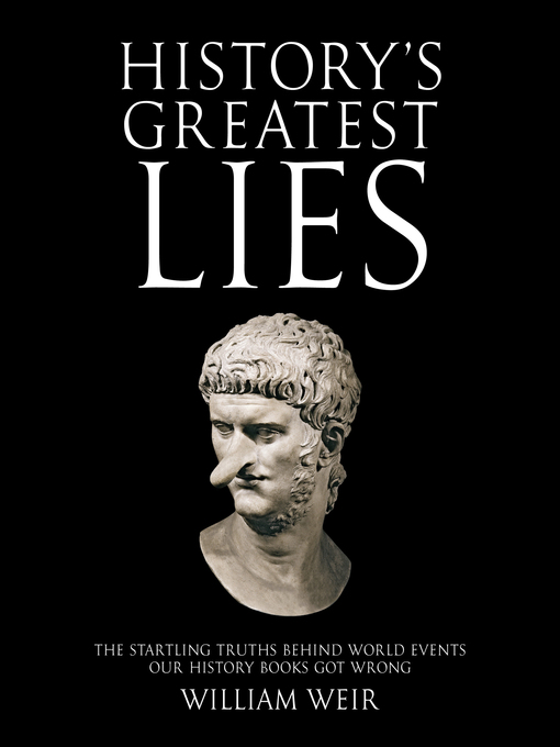 History's Greatest Lies (eBook): The Startling Truths Behind World Events our History Books Got Wrong