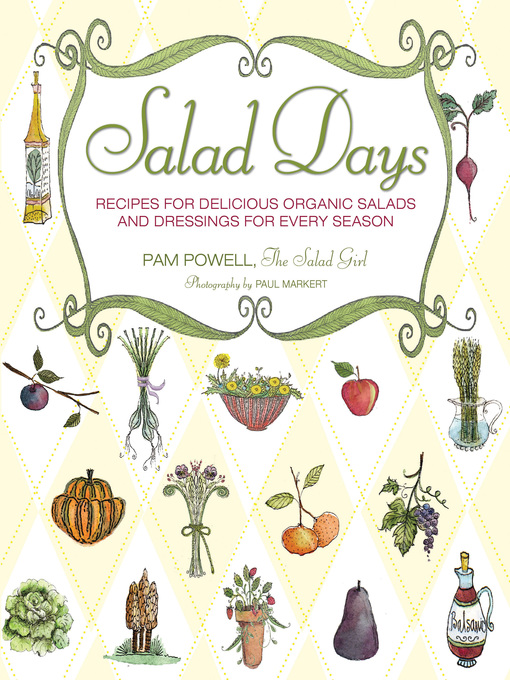 Salad Days (eBook): Recipes for Delicious Organic Salads and Dressings for Every Season