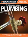 Black & Decker The Complete Guide to Plumbing (eBook): Faucets & Fixtures - PEX - Tubs & Toilets - Water Heaters - Troubleshooting & Repair - Much More