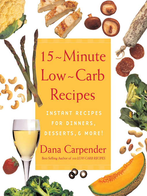 15 Minute Low-Carb Recipes (eBook): Instant Recipes for Dinners, Desserts, and More!