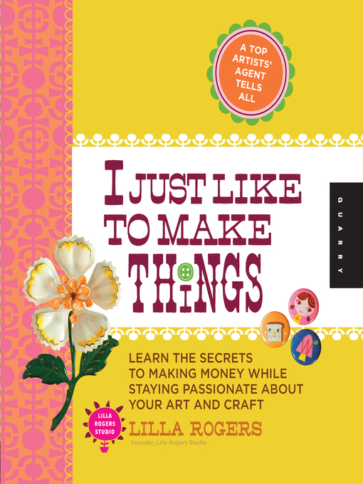 I Just Like to Make Things (eBook): Learn the Secrets to Making Money while Staying Passionate about your Art and Craft