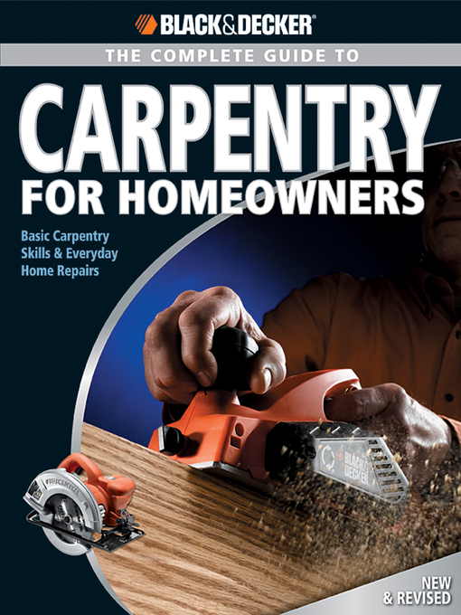 The Complete Guide to Carpentry for Homeowners (eBook): Basic Carpentry Skills & Everyday Home Repairs