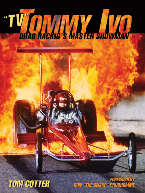 """TV"" Tommy Ivo (eBook): Drag Racing's Master Showman"