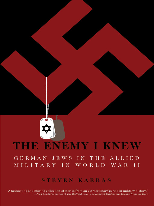 The Enemy I Knew (eBook): German Jews in the Allied Military in World War II