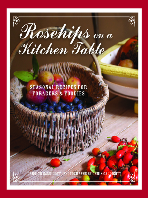 Rosehips on a Kitchen Table (eBook): Seasonal Recipes for Foragers and Foodies
