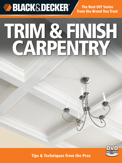 Black & Decker Trim & Finish Carpentry (eBook): Tips & Techniques from the Pros