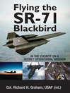 Flying the SR-71 Blackbird (eBook): In the Cockpit on a Secret Operational Mission