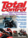 Total Control (eBook): High Performance Street Riding Techniques