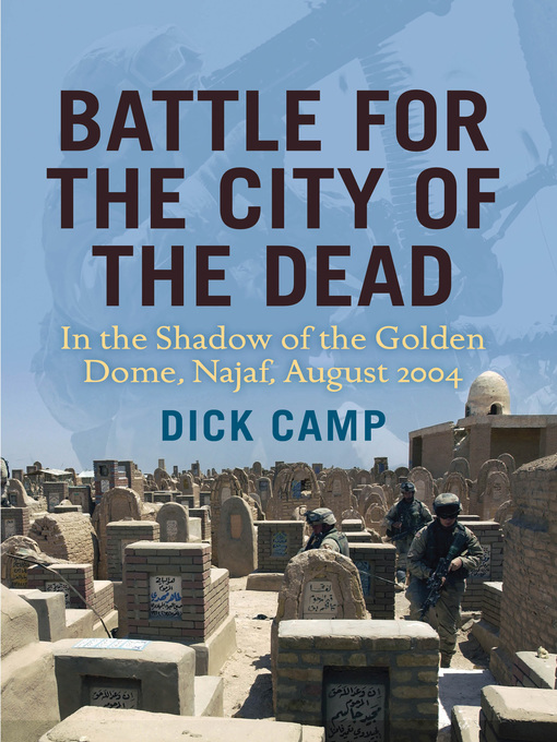 Battle for the City of the Dead (eBook): In the Shadow of the Golden Dome, Najaf, August 2004