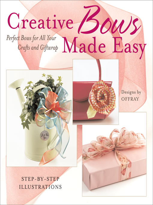 Creative Bows Made Easy (eBook): Perfect Bows for All Your Crafts and Giftwrap