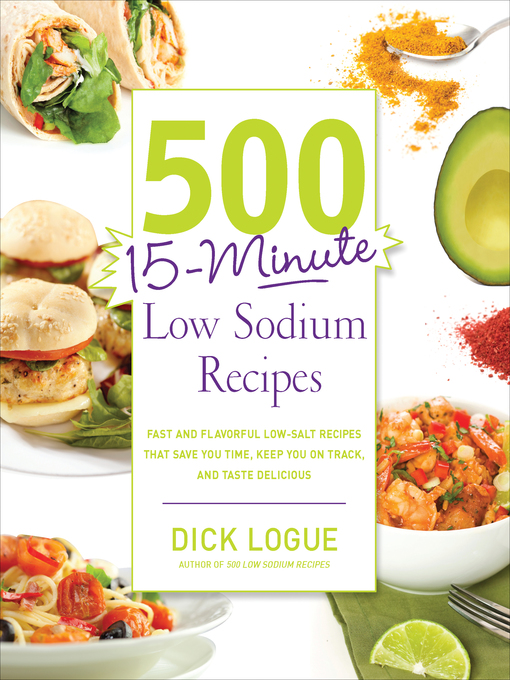 500 15-Minute Low Sodium Recipes (eBook): Fast and Flavorful Low-Salt Recipes that Save You Time, Keep You on Track, and Taste Delicious