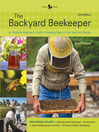 The Backyard Beekeeper (eBook): An Absolute Beginner's Guide to Keeping Bees in Your Yard and Garden