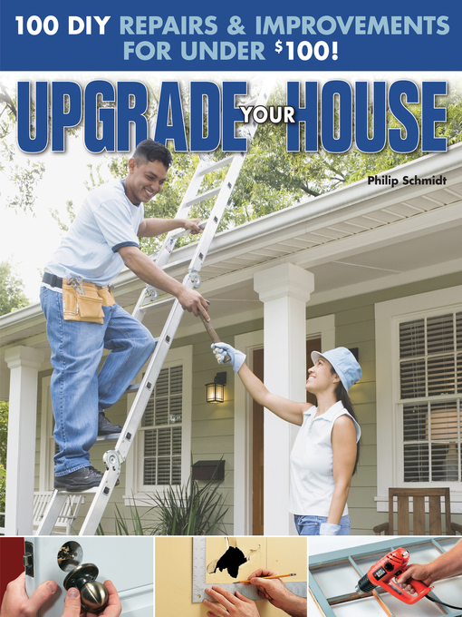 Upgrade Your House (eBook): 100 DIY Repairs & Improvements For Under $100