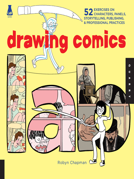 Drawing Comics Lab (eBook): 52 Exercises on Characters, Panels, Storytelling, Publishing & Professional Practices