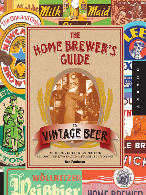 The Home Brewer's Guide to Vintage Beer (eBook): Rediscovered Recipes for Classic Brews Dating from 1800 to 1965