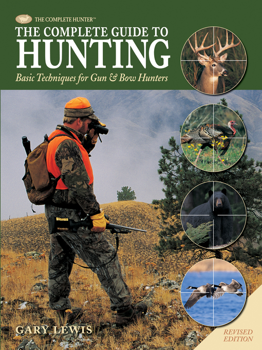 Complete Guide to Hunting (eBook): Basic Techniques for Gun & Bow Hunters