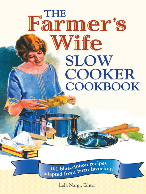 The Farmer's Wife Slow Cooker Cookbook (eBook): 101 blue-ribbon recipes adapted from farm favorites!