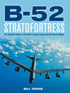 B-52 Stratofortress (eBook): The Complete History of the World's Longest Serving and Best Known Bomber
