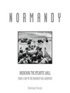 Normandy (eBook): From D-Day to the Breakout, June 6 - July 31, 1944