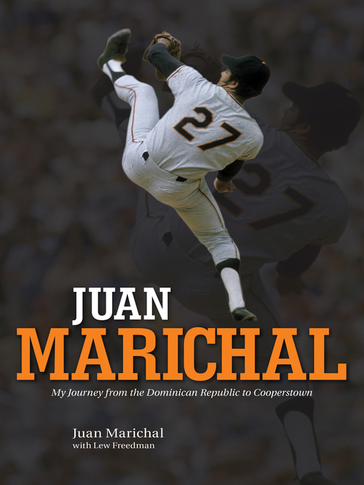 Juan Marichal (eBook): My Journey from the Dominican Republic to Cooperstown
