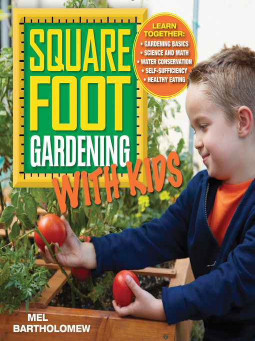 Square Foot Gardening with Kids (eBook): Learn Together: Gardening basics, Science and math, Water conservation, Self-sufficiency, and Healthy eating