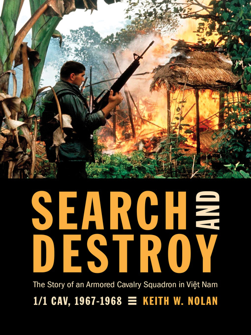 Search and Destroy (eBook): The Story of an Armored Cavalry Squadron in Vietnam: 1-1 Cav, 1967-1968