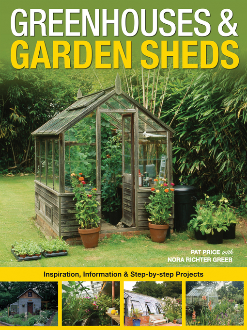 Greenhouses & Garden Sheds (eBook): Inspiration, Information & Step-by-Step Projects