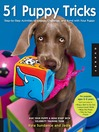 51 Puppy Tricks (eBook): Step-by-Step Activities to Engage, Challenge, and Bond with Your Puppy