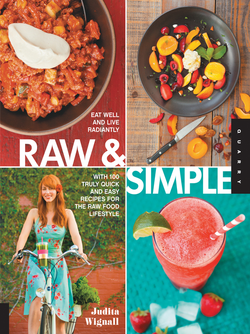 Raw and Simple (eBook): Eat Well and Live Radiantly with 100 Truly Quick and Easy Recipes for the Raw Food Lifestyle