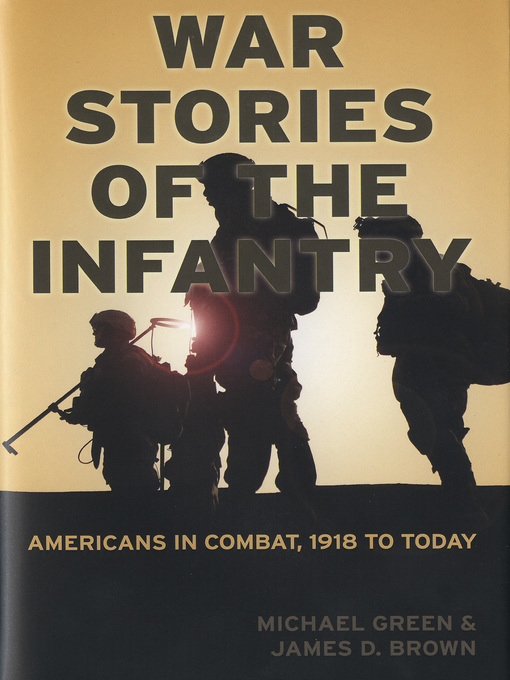 War Stories of the Infantry (eBook): Americans in Combat, 1918 to Today