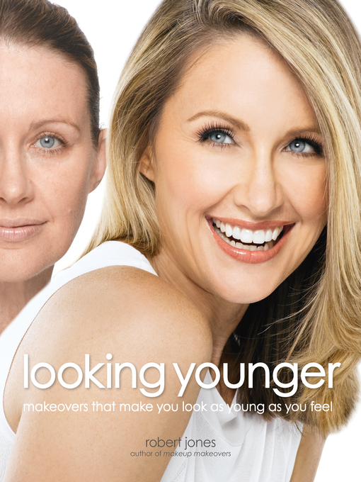 Looking Younger (eBook): Makeovers That Make You Look as Young as You Feel