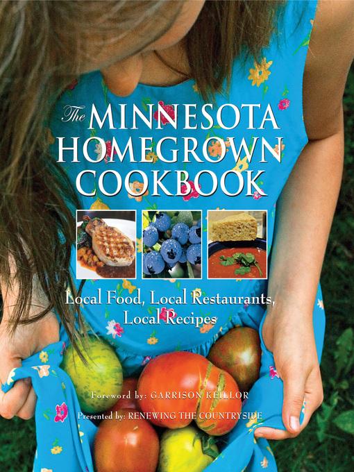 The Minnesota Homegrown Cookbook (eBook): Local Food, Local Restaurants, Local Recipes
