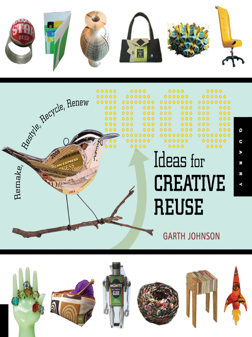 1000 Ideas for Creative Reuse (eBook): Remake, Restyle, Recycle, Renew