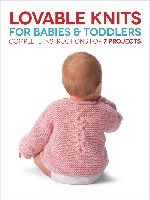 Lovable Knits for Babies and Toddlers (eBook): Complete Instructions for 7 Projects