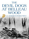 The Devil Dogs at Belleau Wood (eBook): U.S. Marines in World War I