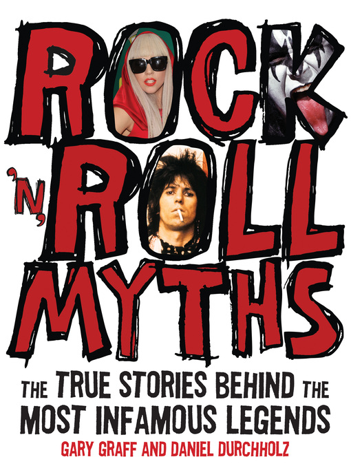 Rock 'n' Roll Myths (eBook): The True Stories Behind the Most Infamous Legends